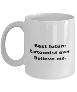 Best future Cartoonist ever, white coffee mug for women or men
