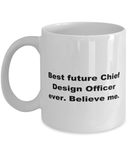 Load image into Gallery viewer, Best future Chief Design Officer ever, white coffee mug for women or men