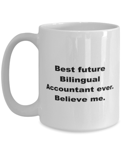 Best future Bilingual Accountant ever, white coffee mug for women or men