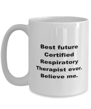 Load image into Gallery viewer, Best future Certificated Respiratory Therapist ever, white coffee mug for women or men