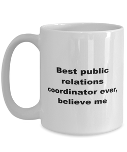 Best public relations coordinator ever, white coffee mug for women or men