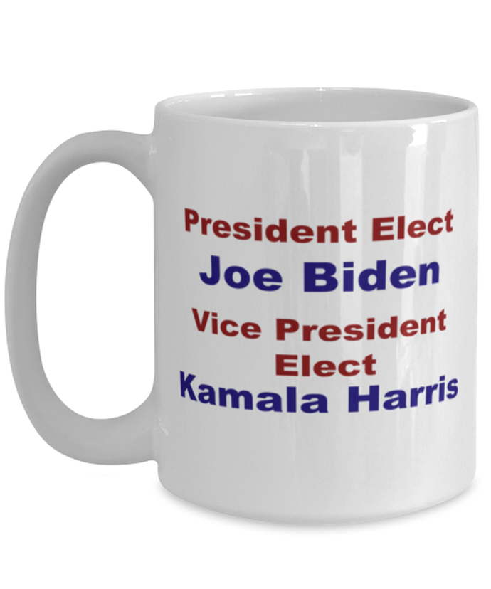 President elect Joe Biden Vice President elect Kamala Harris, white coffee mug for women or men 15 oz