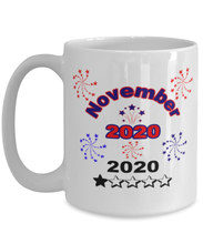 Load image into Gallery viewer, November 2020 Celebration, white coffee mug for women or men 15 oz
