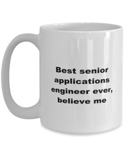 Load image into Gallery viewer, Best senior applications engineer ever, white coffee mug for women or men