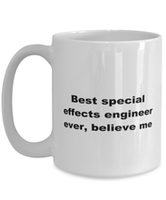 Load image into Gallery viewer, Best special effects engineer ever, white coffee mug for women or men