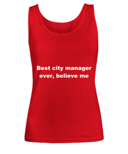 Load image into Gallery viewer, Best city manager ever, believe me Woman's tank top Red All sizes.