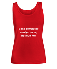 Load image into Gallery viewer, Best computer analyst ever, believe me Woman's tank top Red All sizes.