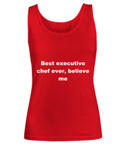 Load image into Gallery viewer, Best executive chef ever, believe me Woman's tank top Red All sizes.