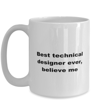 Load image into Gallery viewer, Best technical designer ever, white coffee mug for women or men