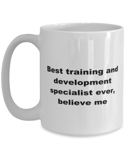 Best training and development specialist ever, white coffee mug for women or men