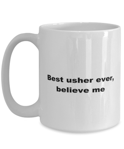 Best usher ever, white coffee mug for women or men