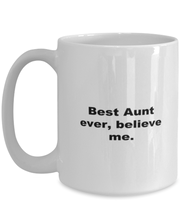 Load image into Gallery viewer, Best Aunt ever, white coffee mug for women or men