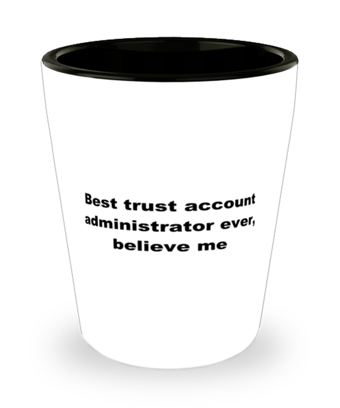 Best trust account administrator ever, white coffee mug for women or men