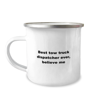 Load image into Gallery viewer, Best tow truck dispatcher Ever Camper Mug, White 12 oz For men or women