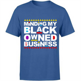 Funny Black Quotes Sayings Minding My Black Owned Business Custom Colorful Graphic Design Gift Ideas For Men and Women