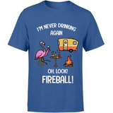 Flamingo I Am Never Drinking Again Oh Look Fireball Funny Gift Ideas Flamingo Wine Fireball Camping Lover