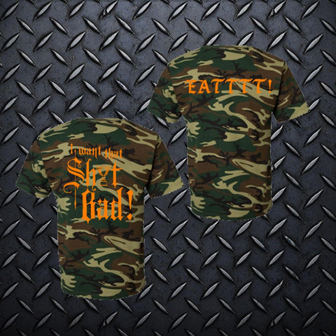 I WANT THAT SH!T BAD!!! CAMOUFLAGE T-SHIRT