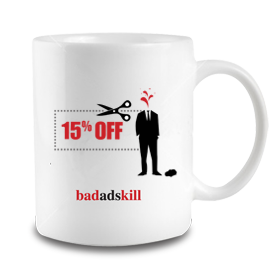 Bad Ads Kill Mug: Discount!