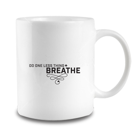 Do One Less Thing + Breathe Mug