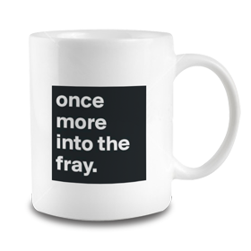 Into the Fray Mug