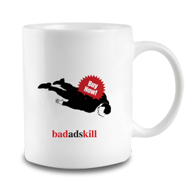 Bad Ads Kill Mug: Buy Now!