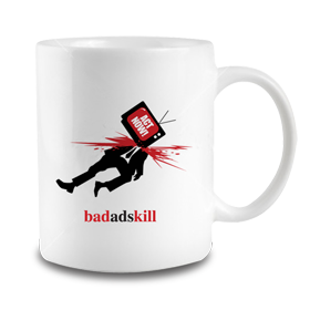 Bad Ads Kill Mug: Act Now!