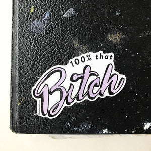 That Bitch Sticker - Femme Wares Niagara Local Small Business