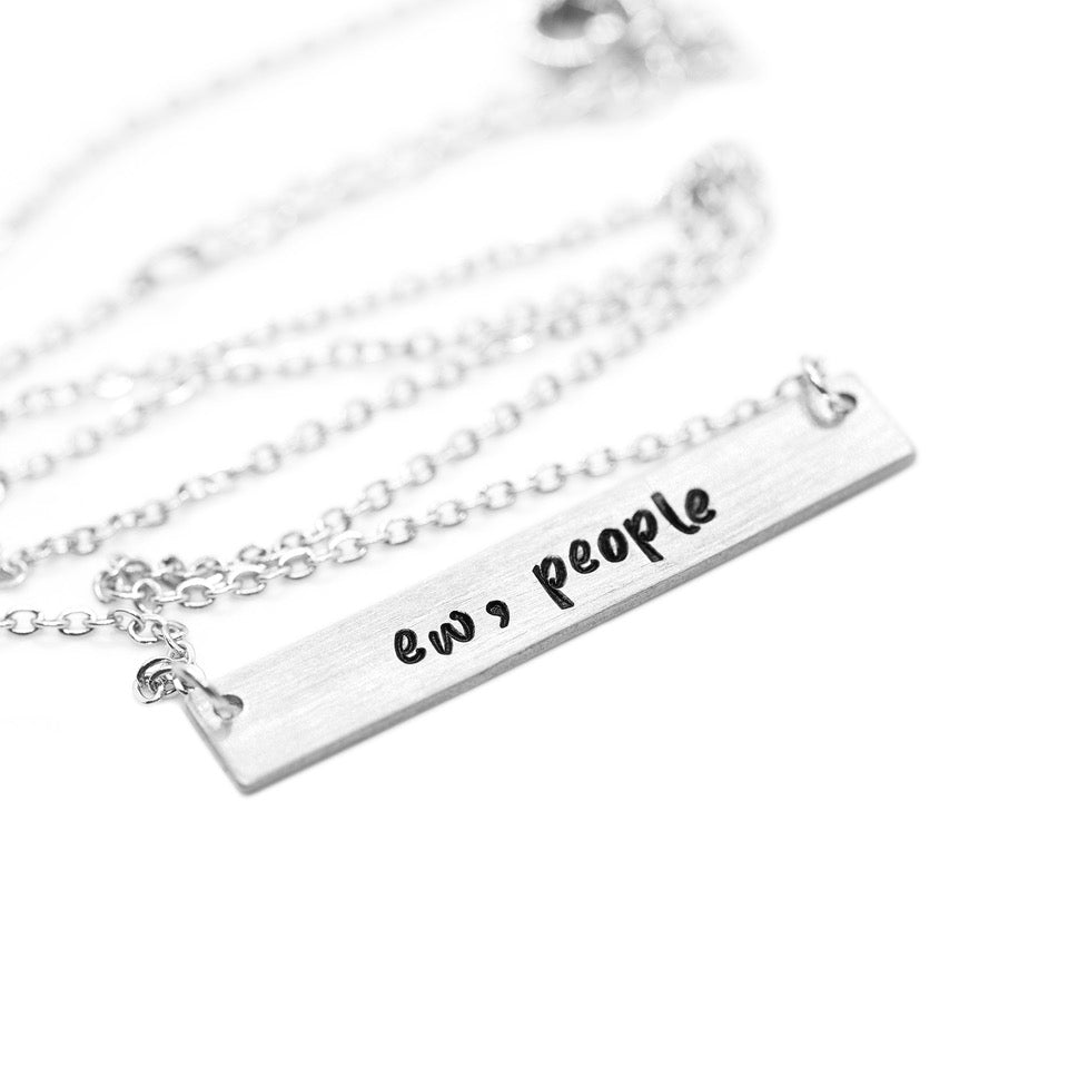 Ew, People - Hand-Stamped Bar Necklace - Femme Wares Niagara Local Small Business