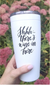 Shhh...There's Wine in Here Travel Mug - Femme Wares Niagara Local Small Business