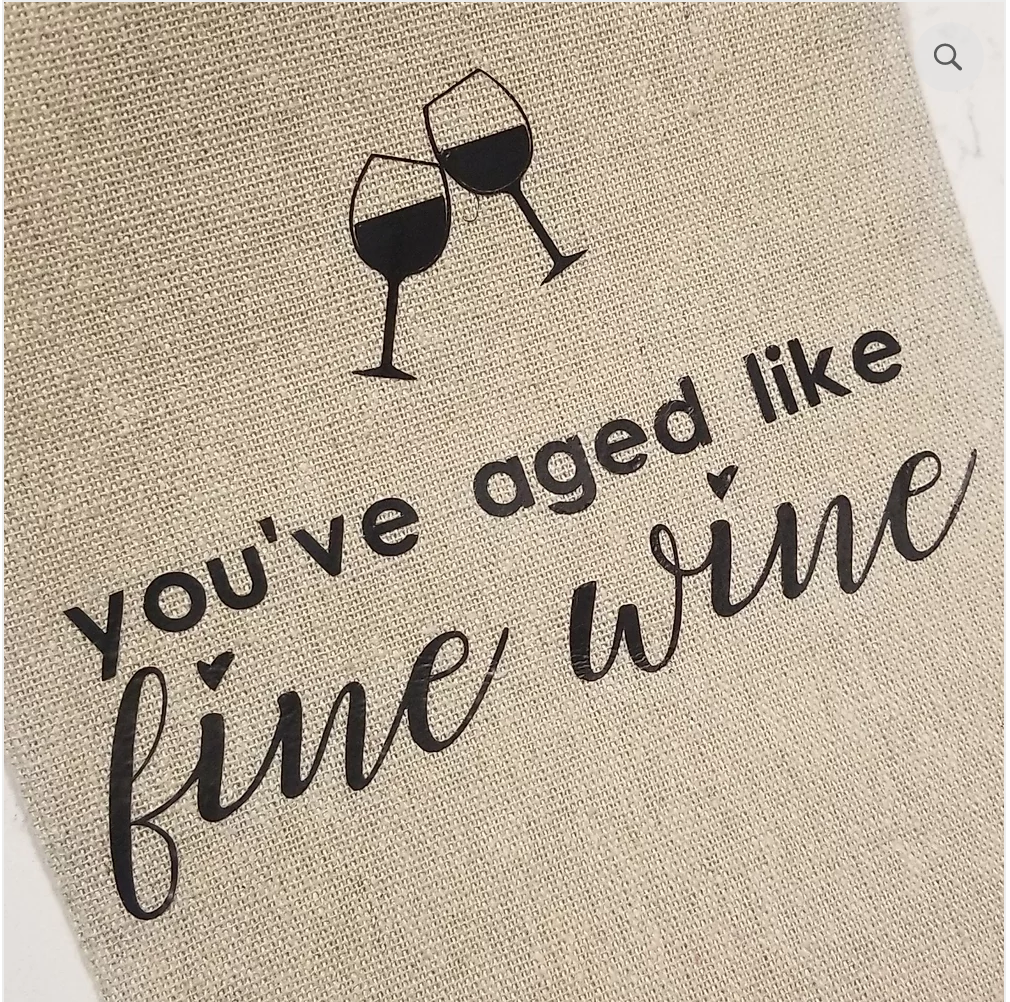 You've Aged Like Fine Wine - Wine Bag - Femme Wares Niagara Local Small Business