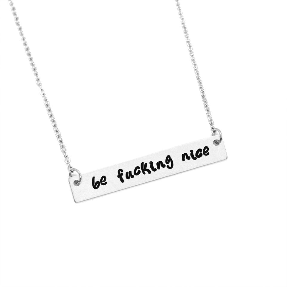 Be Fucking Nice - Hand-Stamped Bar Necklace - Femme Wares Niagara Local Small Business