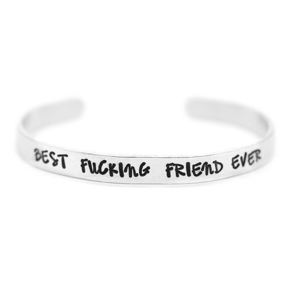 Best Fucking Friend Ever - Hand-Stamped Cuff Bracelet - Femme Wares Niagara Local Small Business