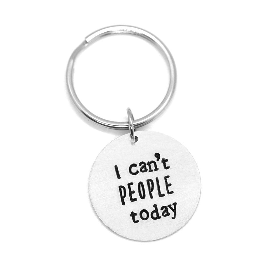 I can't people today - Hand-Stamped Keychain - Femme Wares Niagara Local Small Business