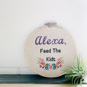 Alexa Feed the Kids Embroidery Art - Femme Wares Niagara Local Small Business
