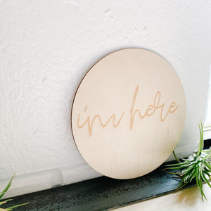 I'm Here - Announcement Wood Disc - Femme Wares Niagara Local Small Business
