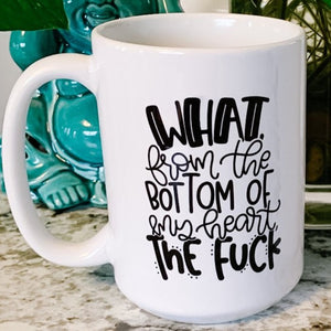 WTF Bottom of my Heart - Coffee Mug - Femme Wares Niagara Local Small Business