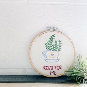 Root for Me Embroidery Art - Femme Wares Niagara Local Small Business