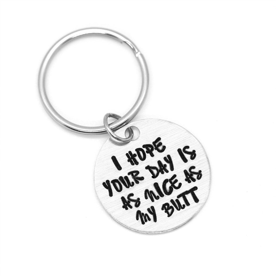 Hope your Day is as Nice as my Butt - Hand-Stamped Keychain - Femme Wares Niagara Local Small Business