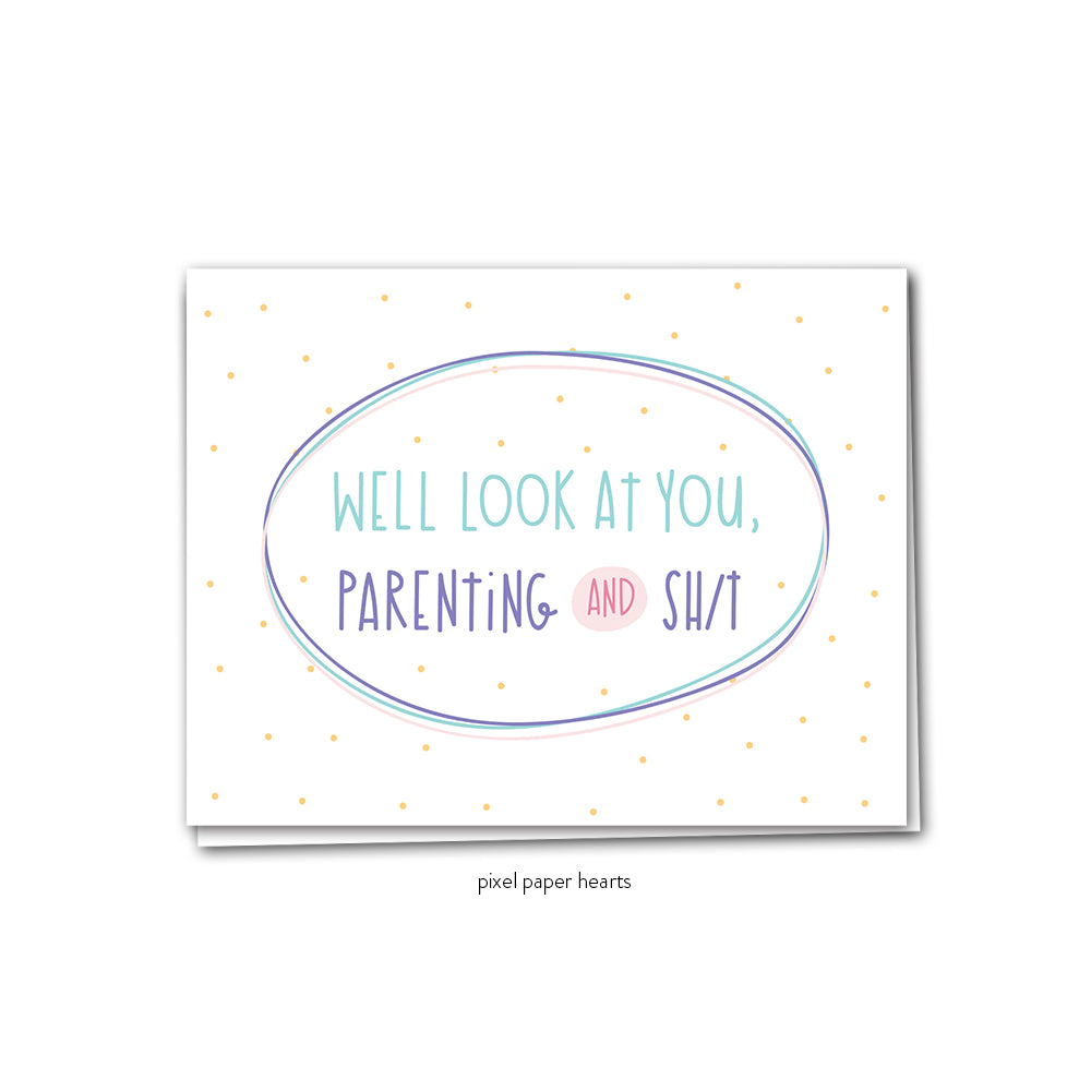 Parenting and Shit Greeting Card - Femme Wares Niagara Local Small Business