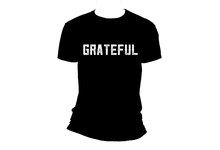 Load image into Gallery viewer, Grateful T-Shirt Will Have Everyone Smiling When You Walk In