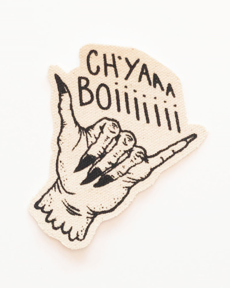 Ch'yaaa Boiiiiiii Iron-On Patch