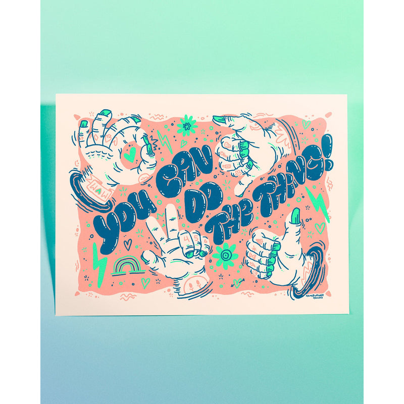You Can Do The Thing Giclee Print