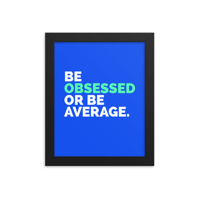 Be Obsessed Print