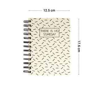 There is no someday diary spiral binder
