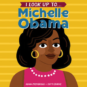 I Look Up To...Michelle Obama