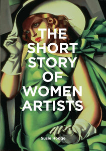 the short story of women artists, women and art, art book, susie hodge