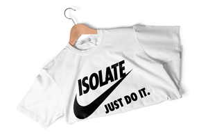 Isolate Just Do It