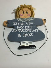 "Load image into Gallery viewer, ""30 Day Diet"" 5""X4"" Plaque"