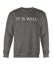Kingdom Inheritance Unisex It Is Well Crewneck Sweatshirt | Sweatshirt