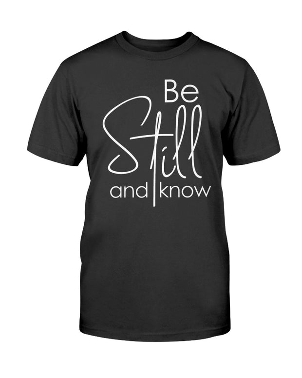 Be Still (Multiple Colors) Unisex T-Shirt